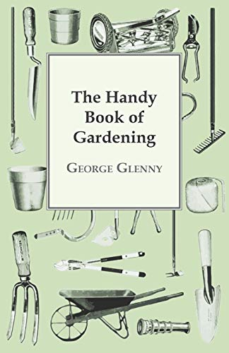 The Handy Book of Gardening (Paperback): George Glenny