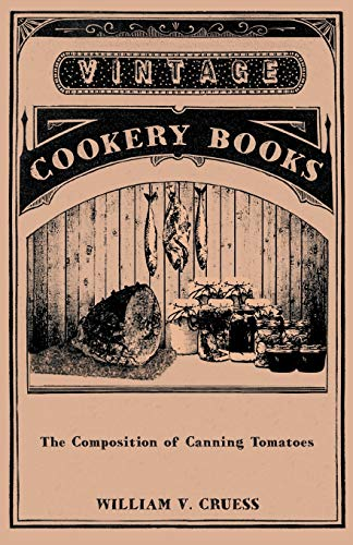 The Composition of Canning Tomatoes: William V. Cruess
