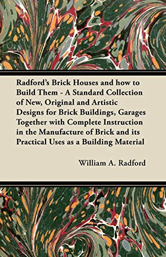Radfords Brick Houses and How to Build Them - A Standard Collection of New, Original and Artistic ...