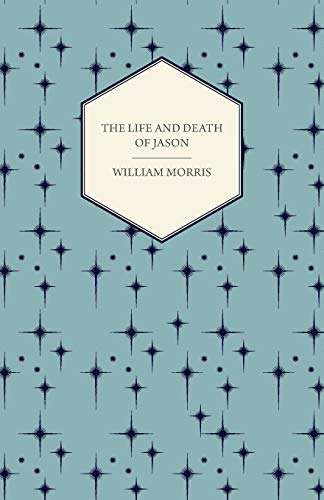 9781447465003: The Life and Death of Jason (1867)