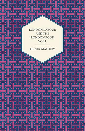 9781447465171: London Labour and the London Poor Volume I.