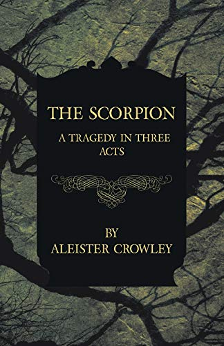 The Scorpion - A Tragedy in Three Acts (1447465520) by Crowley, Aleister