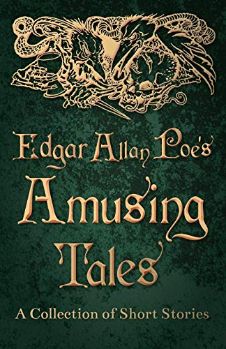 9781447466062: Edgar Allan Poe's Amusing Tales A Collection of Short Stories