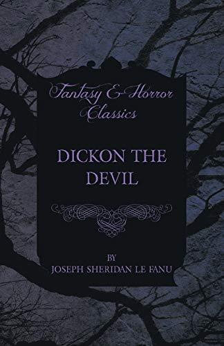 Dickon the Devil: Joseph Sheridan Le Fanu