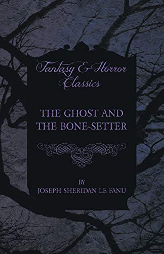 9781447466284: The Ghost and the Bone-Setter