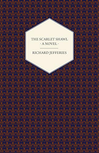 The Scarlet Shawl - A Novel (Paperback): Richard Jefferies