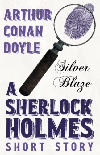 9781447467489: Silver Blaze (Sherlock Holmes Series)