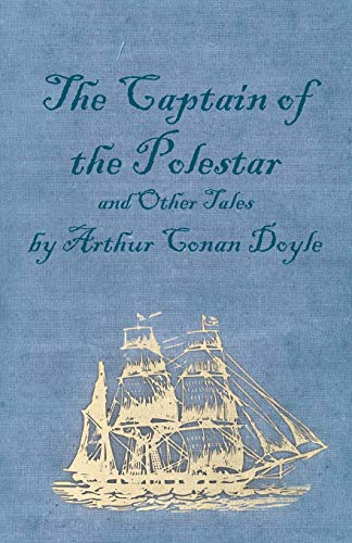9781447467960: The Captain of the Polestar and Other Tales