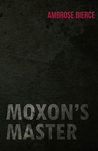 Moxons Master: Ambrose Bierce