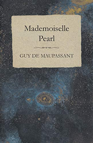 Mademoiselle Pearl (1447468228) by Guy De Maupassant