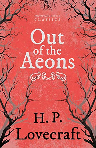 Out of the Aeons (Fantasy and Horror Classics): Lovecraft, H. P.