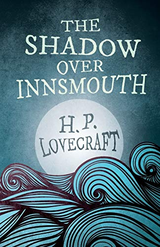 The Shadow Over Innsmouth (Fantasy and Horror Classics) (9781447468615) by H. P. Lovecraft