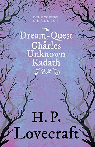 9781447468783: The Dream-Quest of Unknown Kadath (Fantasy and Horror Classics)