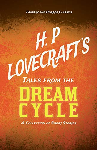 9781447468967: H. P. Lovecraft's Tales from the Dream Cycle A Collection of Short Stories (Fantasy and Horror Classics)