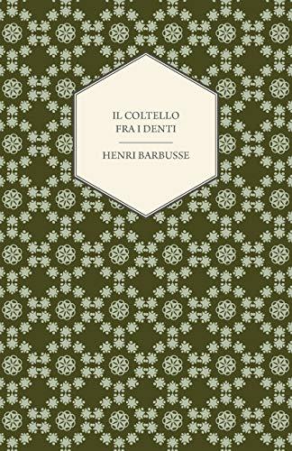 Il Coltello Fra I Denti (Paperback): Henri Barbusse