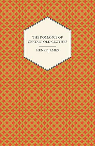 9781447470151: The Romance of Certain Old Clothes
