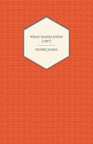 9781447470236: What Maisie Knew (1897)
