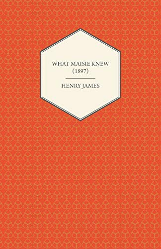 9781447470236: What Maisie Knew (1897)