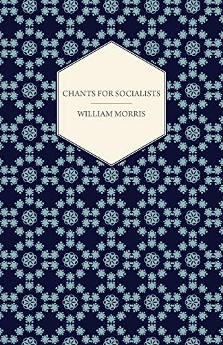 Chants for Socialists (1885): William Morris