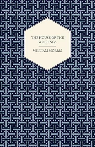 The House of the Wolfings (1888): William Morris
