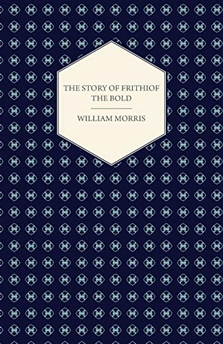 The Story of Frithiof the Bold: William Morris