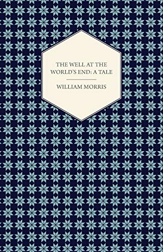 9781447470595: The Well at the World's End: A Tale (1896)