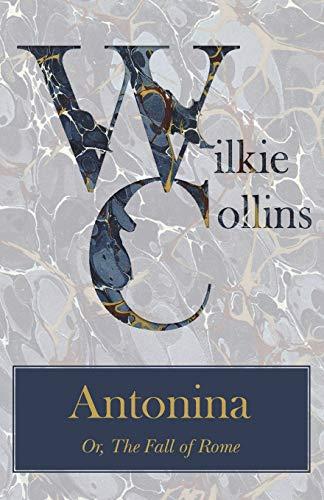 9781447470649: Antonina Or, The Fall of Rome