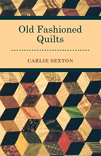 9781447472056: Old Fashioned Quilts
