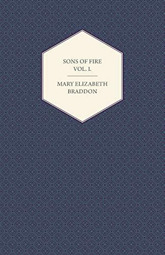 Sons of Fire Vol. I.: Mary Elizabeth Braddon