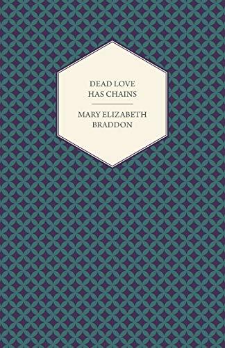 9781447473305: Dead Love Has Chains