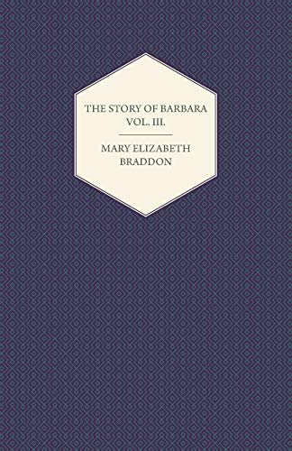 The Story of Barbara Vol. III. (1447473353) by Braddon, Mary Elizabeth