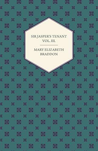 Sir Jasper's Tenant Vol. III. (9781447473725) by Braddon, Mary Elizabeth