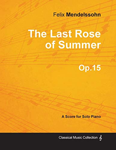 9781447473947: The Last Rose of Summer Op.15 - For Solo Piano (1827)
