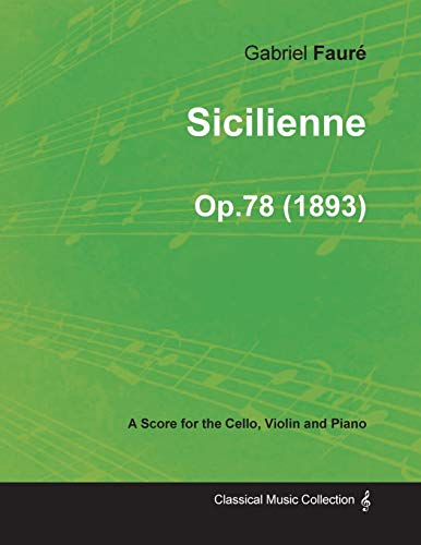 9781447474333: Sicilienne Op.78 - For Cello, Violin and Piano (1893)