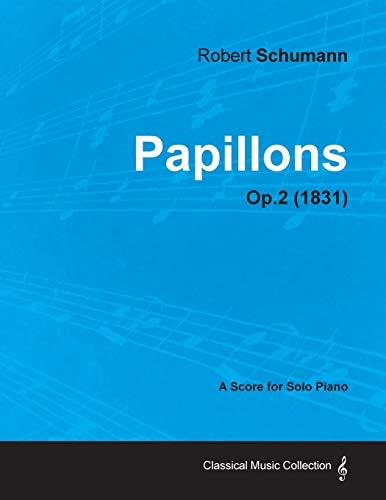Papillons - A Score for Solo Piano Op.2 (1831): Robert Schumann