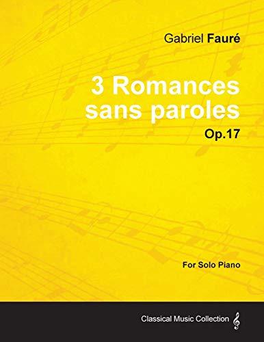 3 Romances Sans Paroles Op.17 - For Solo Piano (1878): Gabriel Faur