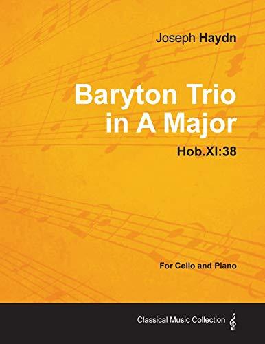 Baryton Trio in A Major Hob.XI: 38 - For Cello and Piano: Joseph Haydn