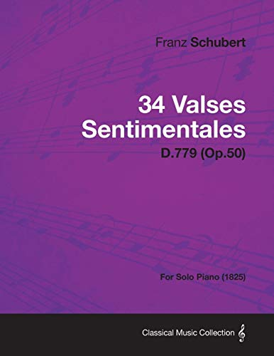 9781447475019: 34 Valses Sentimentales - D.779 (Op.50) - For Solo Piano (1825)