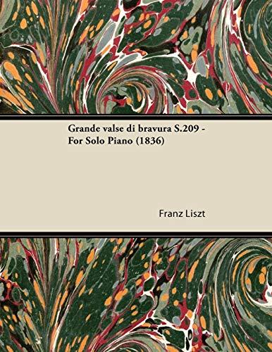 Grande Valse Di Bravura S.209 - For Solo Piano (1836): Franz Liszt