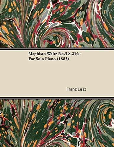 Mephisto Waltz No.3 S.216 - For Solo Piano (1883): Franz Liszt