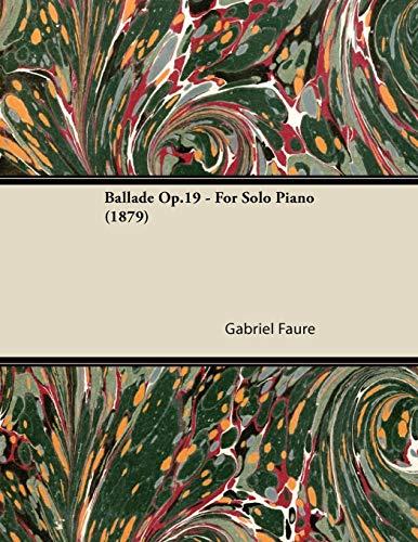 9781447475378: Ballade Op.19 - For Solo Piano (1879)