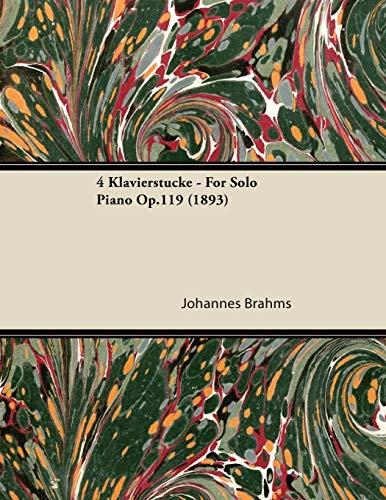 4 Klavierst Cke - For Solo Piano Op.119 (1893): Johannes Brahms