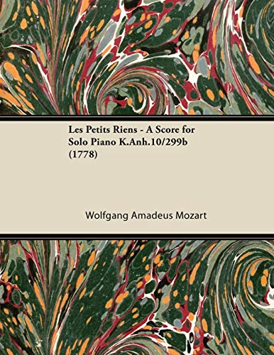 9781447475682: Les Petits Riens - A Score for Solo Piano K.Anh.10/299b (1778)
