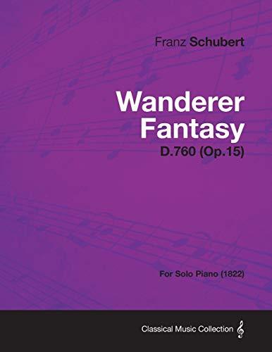 Wanderer Fantasy D.760 (Op.15) - For Solo: Franz Schubert