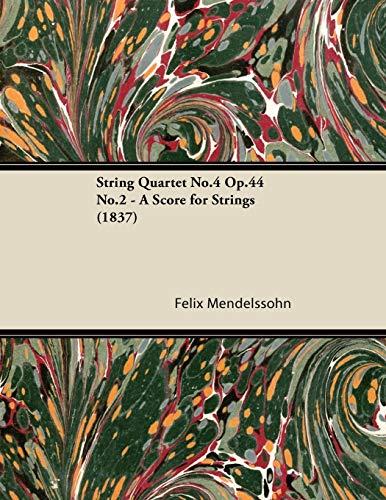 String Quartet No.4 Op.44 No.2 - A Score for Strings (1837): Felix Mendelssohn