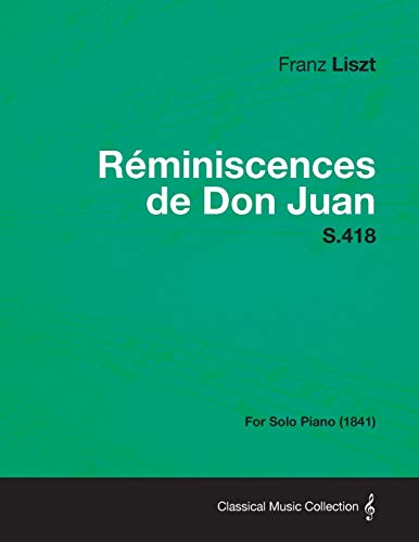 9781447476672: Reminiscences de Don Juan S.418 - For Solo Piano (1841)
