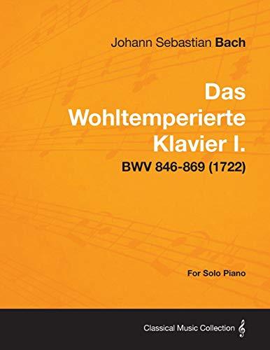 Das Wohltemperierte Klavier I. For Solo Piano: Johann Sebastian Bach