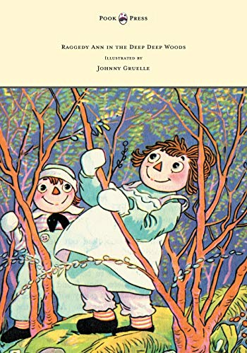 9781447477167: Raggedy Ann in the Deep Deep Woods - Illustrated by Johnny Gruelle