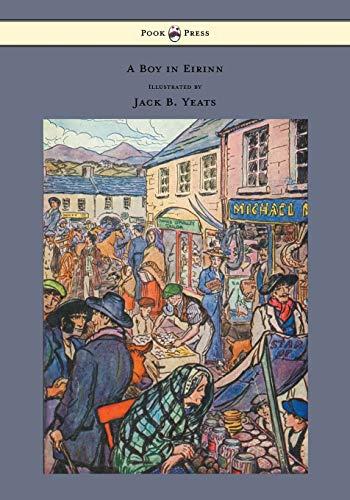 9781447477259: A Boy in Eirinn - Illustrated by Jack B. Yeats