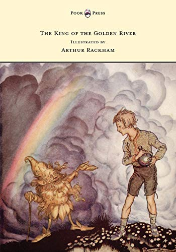 9781447477891: The King of the Golden River - Illustrated by Arthur Rackham